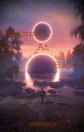 Visions at Bay by axidbaby