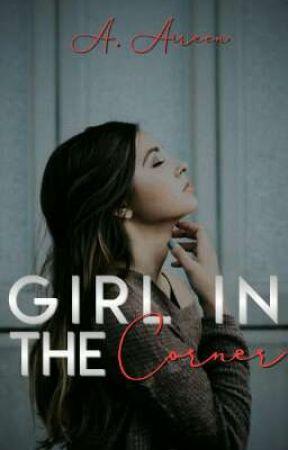 Girl In The Corner [REWRITTEN]  by aireenn_