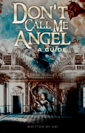Don't Call Me Angel ✧ FANFIC GUIDEBOOK by polgadots