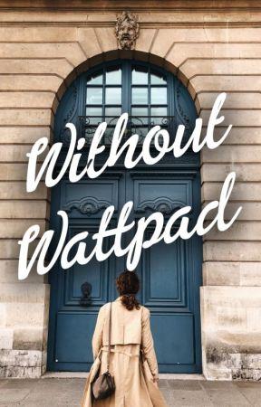 Goodbye, Wattpad by imhannahhunt