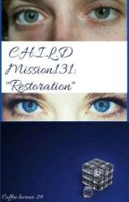 """C.H.I.L.D Mission131:""""Restoration"""" by coffeeloveeer24"""
