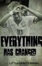 Everything Has Changed [Neymar Jr]. by LittleDirectionBaes