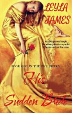His Sudden Bride (The Brides # 1) by leyla4forever