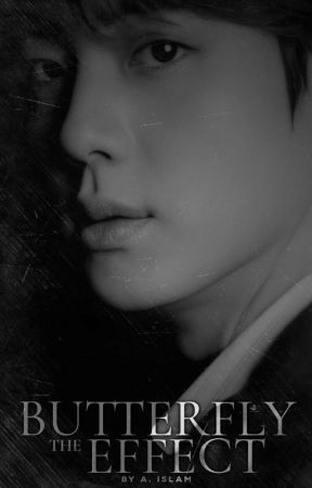 THE BUTTERFLY EFFECT ✓ by excellingfetus
