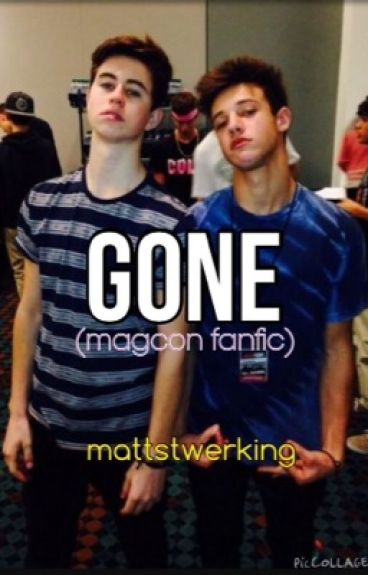 Gone (magcon fanfic)