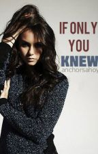 If Only You Knew (Sequel to Stole My Heart) DISCONTINUED by anchorsahoy