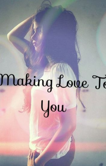 Making Love To You *Perver* (Zayn Malik)