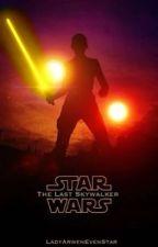 Star Wars Episode X: The Last Skywalker  by LadyArwenEvenStar