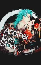 Another love story ( Grimmjow love story ) by Mitchie2196