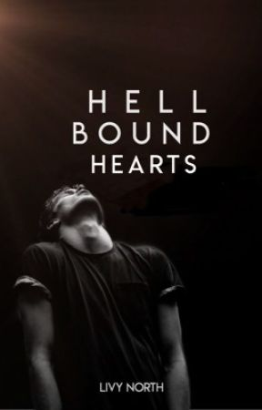 Hell Bound Hearts✓ by LivyNorth