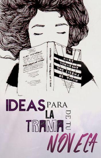 Ideas para la trama de tu novela