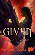 Given (Wattpad Books Edition) by Nandi_taylor