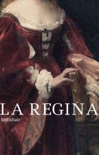 La Regina by britishair
