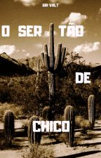 O SERTÃO DE CHICO by SirValt