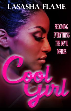 Cool Girl: Becoming Everything the Devil Desires (Dark Romance) by LaSashaFlame