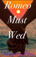 Romeo Must Wed (BxB) by TheEvanescencePriest
