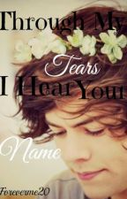 Through My Loudest Tears I Hear Your Name // l.s. (FlowerChild!Harry) by foreverme20