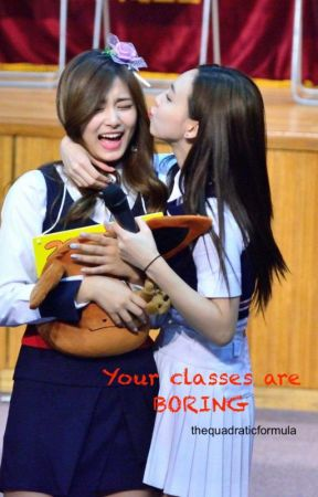 Your classes are boring | TWICE by thequadraticformula