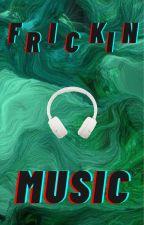 Frickin music by naisjoh