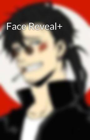 Face Reveal+ by FireGire96