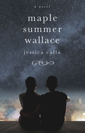 Maple Summer Wallace: A Novel ( Chapter 1 only!) by JessCalla