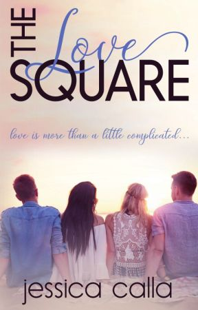 The Love Square (Chapter 1 only!) by JessCalla