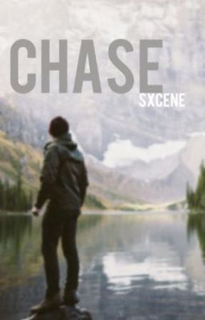 Chase by sxcene