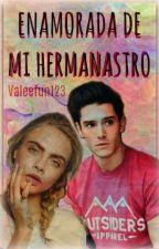 Enamorada de mi hermanastro by Valeefun123