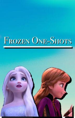 Frozen One-Shots by BechloeSendrick05