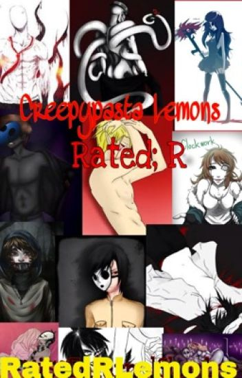Creepypasta Lemons Rated; R
