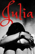 Julia (A short story [Completed]) by xohhowlovelyx