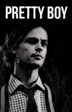 Pretty Boy - A Spencer Reid Fan Fiction by eloise2908