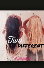 Two Different by Allybally9