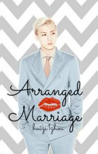 Arranged Marriage ( EXO SEHUN) {Discontinued} by huizi1zhou