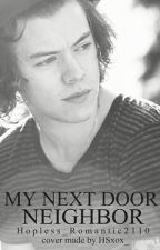 My Next Door Neighbor (Harry Styles one shot series) by Hopless_Romantic2110
