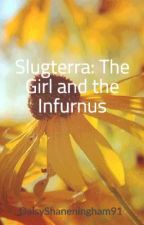 Slugterra: The Girl and the Infurnus by eli-shaanne