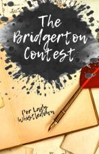 The Bridgerton Contest by Whistledown_Lady