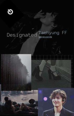 Designated | Taehyung Babygirl FF | ♡   - on hold - by jeonkookmilk