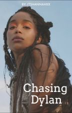 Chasing Dylan by Itshannahxx
