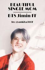 Beautiful Single Mom....BTS Jimin ff by ankita3147