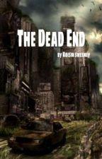 The Dead End. by shipperbipper