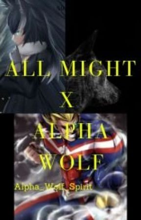 All Might x Alpha Wolf (OC) by AlphaWolf1103
