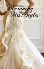 Becoming Mrs. Styles by Writergirl273