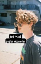 BEST FRIEND | PAYTON MOORMEIER by -MOORMEIERPAY