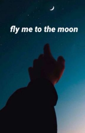 Fly Me To The Moon [OC story] by i-m_GOD