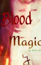 Blood Magic by echo_shine