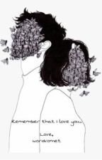Remember that I love you.  by wordvomet