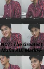 NCT: the Greatest Mafia MarkFF by SallynotSad
