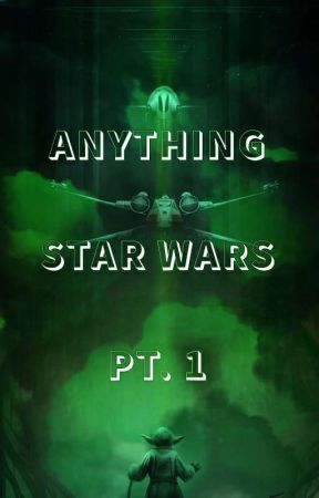 Anything Star Wars by _Padme_Amidala