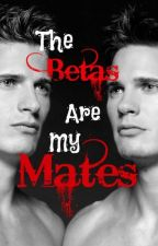 The Betas are my Mates by xStranger_Strangerx